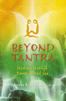 Beyond Tantra: Healing through Taoist Sacred Sex by Mieke & Stephan Wik