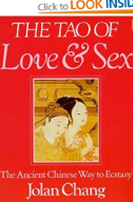 The Tao of Love and Sex-The Ancient Chinese Way to Ecstasy by Jolan Chang