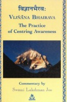 Vijnana Bhairava – The Practice of Centering Awareness